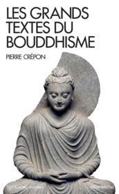 Les grands textes du bouddhisme - Couverture - Format classique