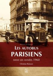 Les autobus parisiens ; années 1960 - Couverture - Format classique