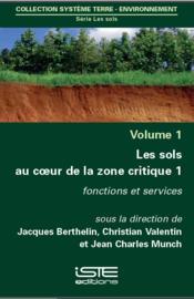 Les sols au coeur de la zone critique t.1 ; fonctions et services - Couverture - Format classique
