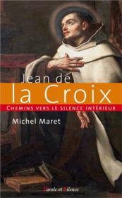 Chemins vers le silence intérieur avec Jean de la Croix - Couverture - Format classique