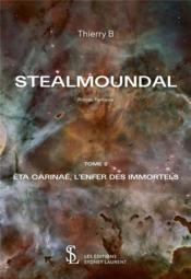 Stealmoundal - êta carinaé ; l'enfer des immortels - Couverture - Format classique