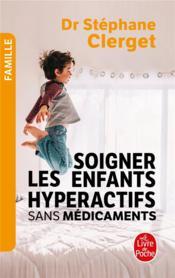 Soigner les enfants hyperactifs sans médicaments - Couverture - Format classique