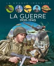 La guerre 1939-1945 - Couverture - Format classique
