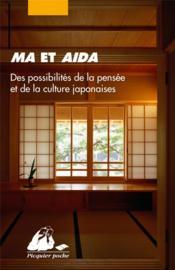 Ma et Aida ; des possibilités de la pensée et de la culture japonaises - Couverture - Format classique