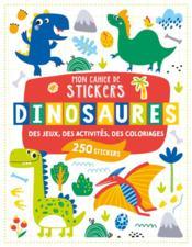 Mon cahier de stickers ; dinosaures - Couverture - Format classique