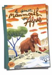 Le dernier mammouth des Alpes - Couverture - Format classique