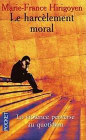 Le harcèlement moral ; la violence perverse au quotidien - Couverture - Format classique