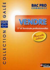 Vendre ; bac pro commerce ; galée ; élève (édition 2008) - Intérieur - Format classique