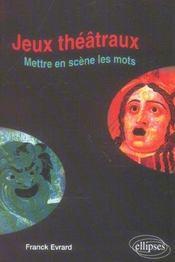 Jeux Theatraux Mettre En Scene Les Mots - Intérieur - Format classique