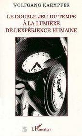 Le Double Jeu Du Temps A La Lumiere De L'Experience Humaine - Intérieur - Format classique