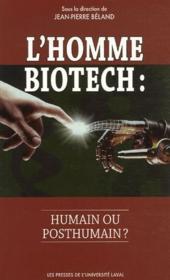 L'homme biotech : humain ou post-humain? - Couverture - Format classique