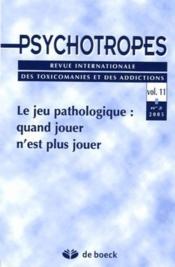 Revue Psychotropes N.11/2 ; Le Jeu Pathologique: Quand Jouer N'Est Plus Jouer - Couverture - Format classique