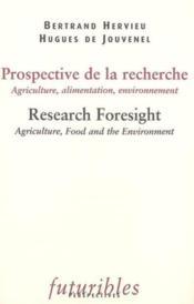 Prospective de la recherche. agriculture, alimentation, environnement ; research foresight - Couverture - Format classique