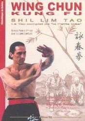 Wing chun, kung fu ; shil lim tao - Intérieur - Format classique