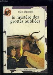 Mystere des grottes oubliees (le) - - le monde d'autrefois, des 10/11 ans - Couverture - Format classique