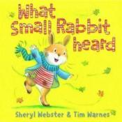 What Small Rabbit Heard - Couverture - Format classique