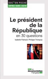 Le président de la République en 30 questions - Couverture - Format classique