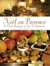 Noël en Provence, le gros souper et les 13 desserts - Couverture - Format classique