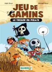 Jeu de gamins t.1 ; le trésor du pirate - Couverture - Format classique