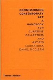 Commissioning Contemporary Art /Anglais - Couverture - Format classique