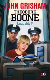 Theodore Boone t.3 ; coupable ? - Couverture - Format classique