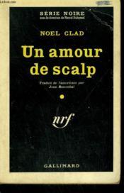 Un Amour De Scalp. ( The Savage). Collection : Serie Noire N° 562 - Couverture - Format classique