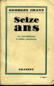 Seize Ans. La Meridienne. L Adieu Nocturne. - Couverture - Format classique