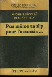 Pas Meme Un Slip Pour L'Assassin... - Couverture - Format classique