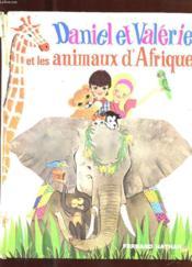 Daniel Et Valerie Et Les Animaux D'Afrique - Couverture - Format classique