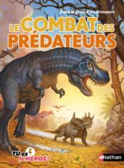 Dans la peau d'un dinosaure ; le combat des prédateurs - Couverture - Format classique