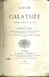 La Ruse De Galathee Comedie En Un Acte En Vers. - Couverture - Format classique