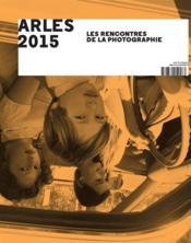 telecharger Arles 2015 – les rencontres de la photographie livre PDF en ligne gratuit
