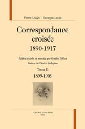 Correspondance croisée 1890-1917 t.2 ; 1899-1905 - Couverture - Format classique