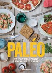 Paléo ! 80 recettes faciles & gourmandes - Couverture - Format classique
