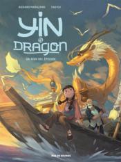 Yin et le dragon T.1 ; un bien bel épisode - Couverture - Format classique