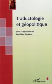 Traductologie et géopolitique - Couverture - Format classique
