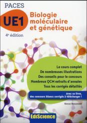 Biologie moléculaire et génétique UE1 paces ; manuel, cours + QCM corrigés (4e édition) - Couverture - Format classique