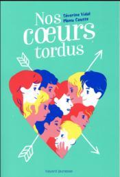 Nos coeurs tordus - Couverture - Format classique