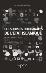Les sources doctrinales de l'état islamique t.1 - Couverture - Format classique