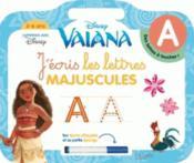 J'écris les lettres majuscules ; Vaiana, la légende du bout du monde ; 3/6 ans - Couverture - Format classique