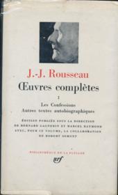 Oeuvres complètes. I. Les confessions. Autres textes autobiographiques - Couverture - Format classique
