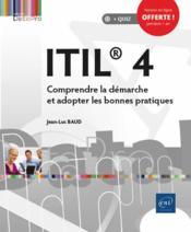ITIL® 4 ; comprendre la démarche et adopter les bonnes pratiques - Couverture - Format classique