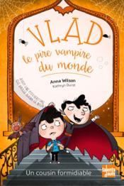 Vlad, le pire vampire du monde t.3 ; un cousin formidiable - Couverture - Format classique