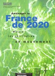 Amenager la france de 2020 ; mettre les territoires en mouvement - Intérieur - Format classique