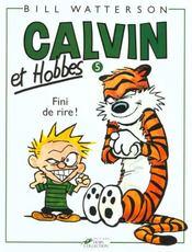 Calvin et Hobbes T.5 ; fini de rire ! - Intérieur - Format classique