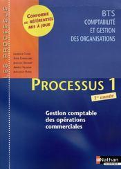 Processus 1 ; BTS 1 CGO ; gestion comptable des opérations commerciales ; livre de l'élève (édition 2008) - Intérieur - Format classique