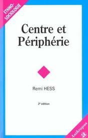 Centre Et Peripherie (2e Edition) - Intérieur - Format classique