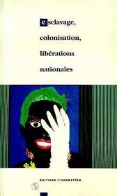 Esclavage Colonisation Liberations Nationales - Intérieur - Format classique