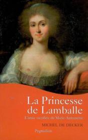 La princesse de Lamballe ; l'amie sacrifiée de Marie-Antoinette - Couverture - Format classique