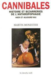 Cannibales ; histoires et bizarreries de l'anthropophagie ; hier et aujourd'hui - Intérieur - Format classique
